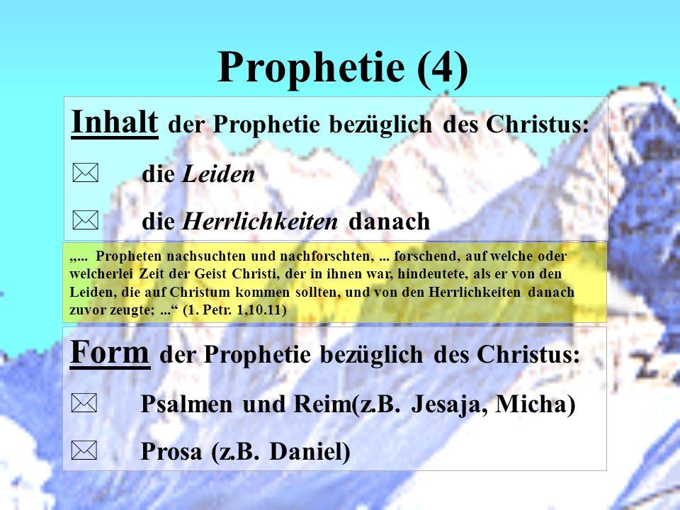 Prophetie (4) Inhalt der Prophetie bezüglich des Christus: