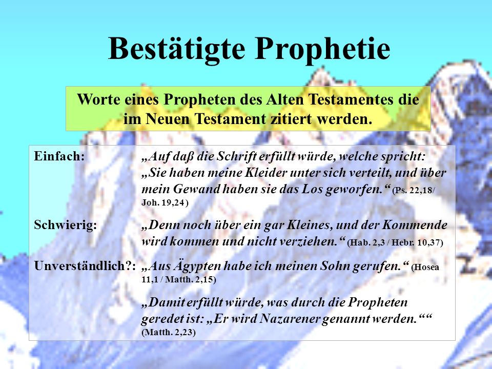 Bestätigte Prophetie Worte eines Propheten des Alten Testamentes die im Neuen Testament zitiert werden.