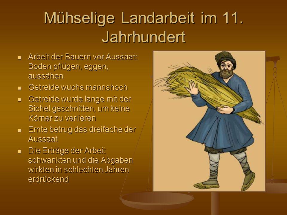 Mühselige Landarbeit im 11. Jahrhundert