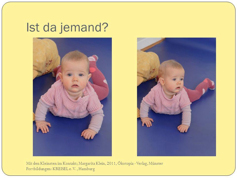 Ist da jemand Lara ist angespannt, sucht Hilfe. Mit den Kleinsten im Kontakt; Margarita Klein, 2011, Ökotopia - Verlag, Münster.