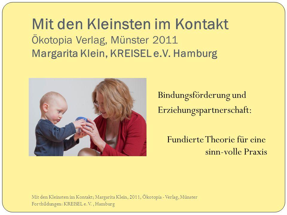 Mit den Kleinsten im Kontakt Ökotopia Verlag, Münster 2011 Margarita Klein, KREISEL e.V. Hamburg