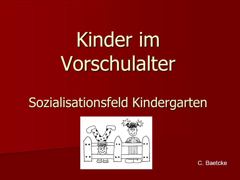 Kinder im Vorschulalter Sozialisationsfeld Kindergarten