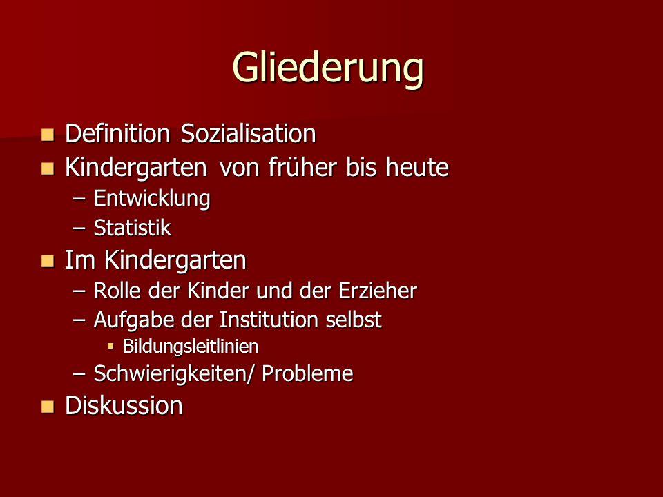 Gliederung Definition Sozialisation Kindergarten von früher bis heute