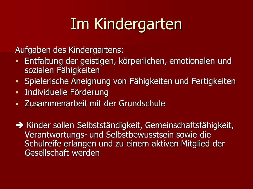 Im Kindergarten Aufgaben des Kindergartens: