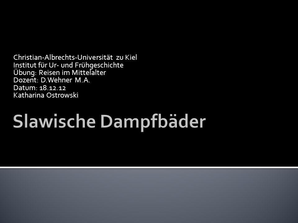 Slawische Dampfbäder Christian-Albrechts-Universität zu Kiel