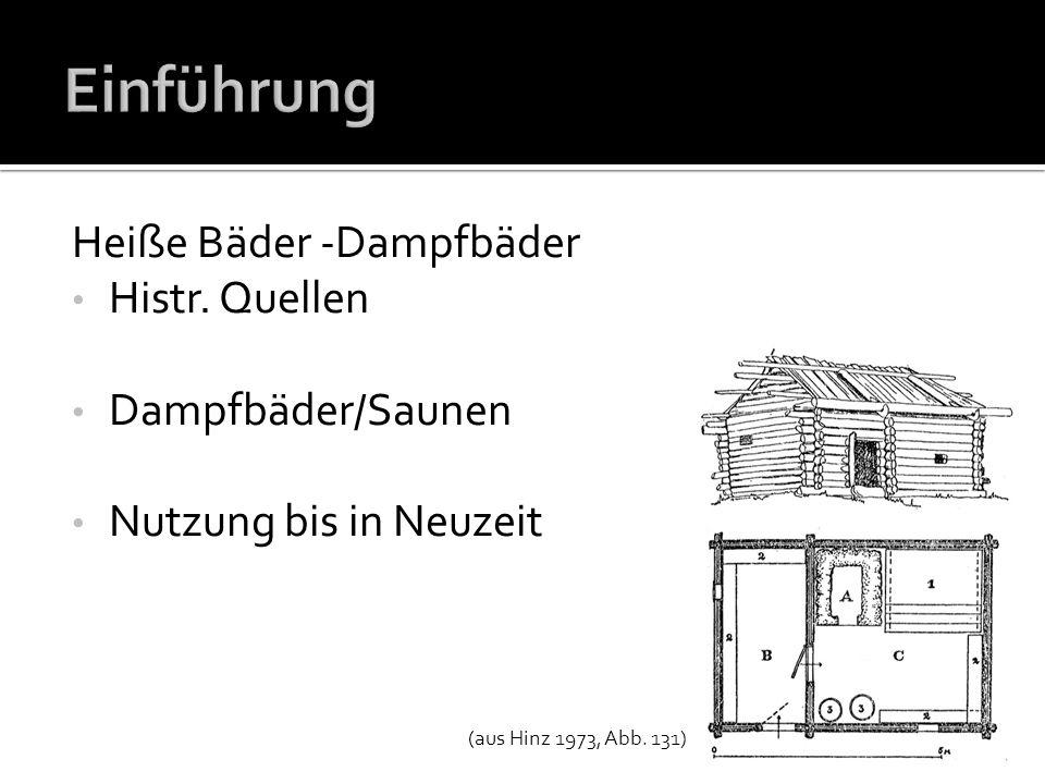 Einführung Heiße Bäder -Dampfbäder Histr. Quellen Dampfbäder/Saunen