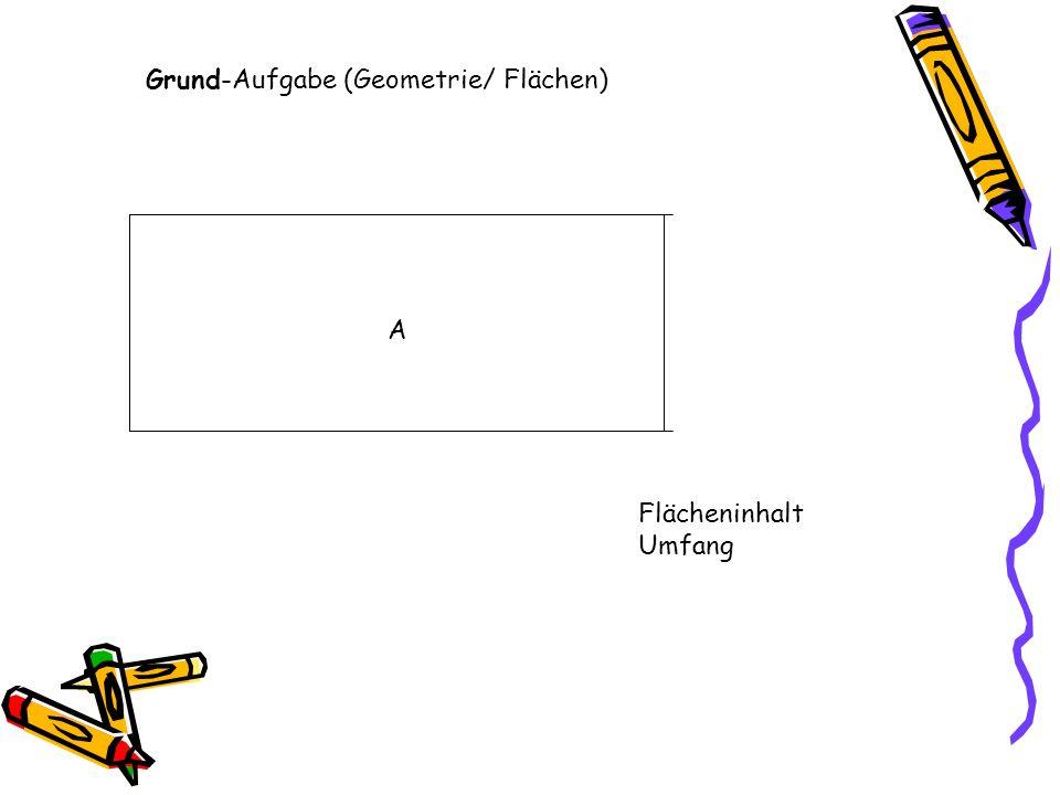 Grund-Aufgabe (Geometrie/ Flächen)