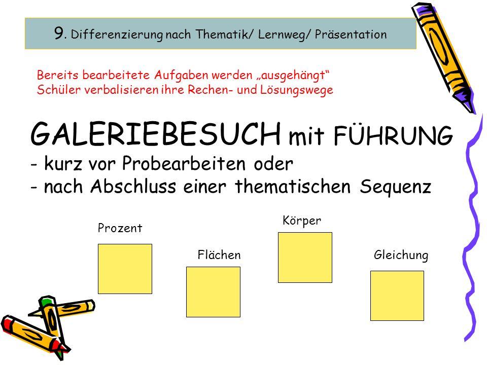 9. Differenzierung nach Thematik/ Lernweg/ Präsentation