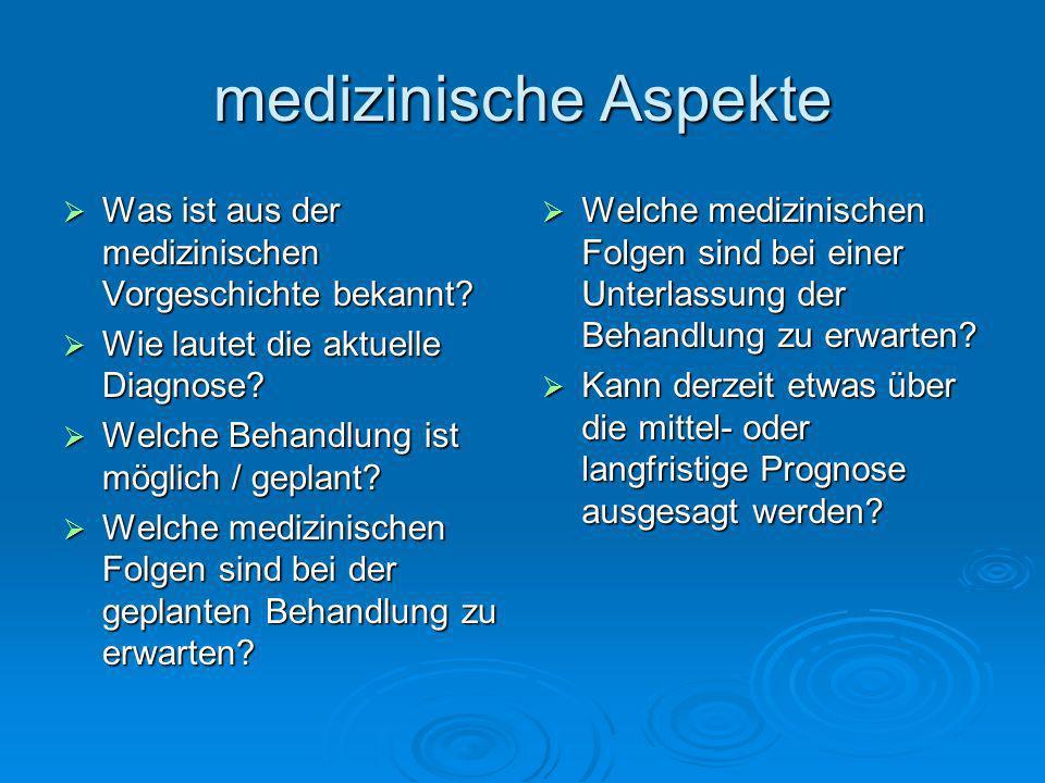medizinische Aspekte Was ist aus der medizinischen Vorgeschichte bekannt Wie lautet die aktuelle Diagnose