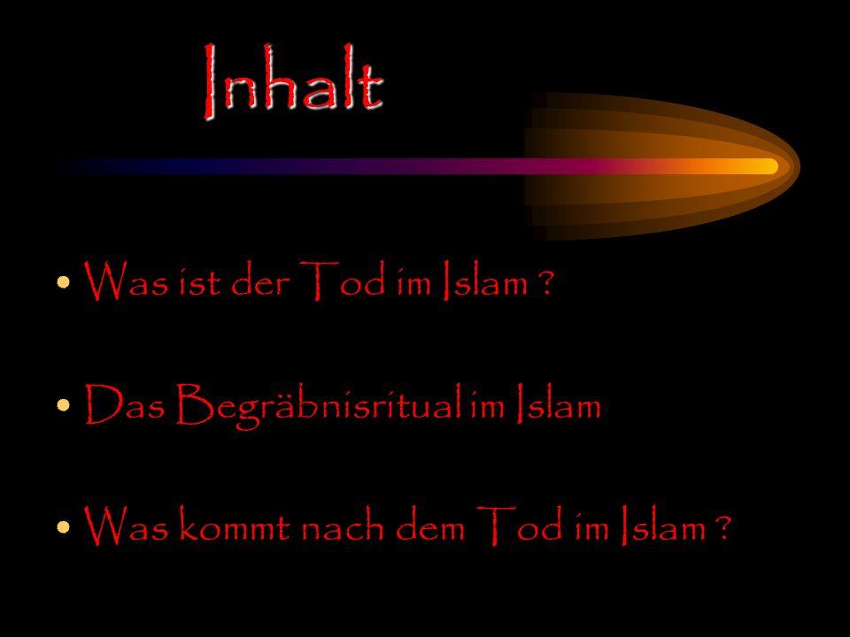 Inhalt Was ist der Tod im Islam Das Begräbnisritual im Islam