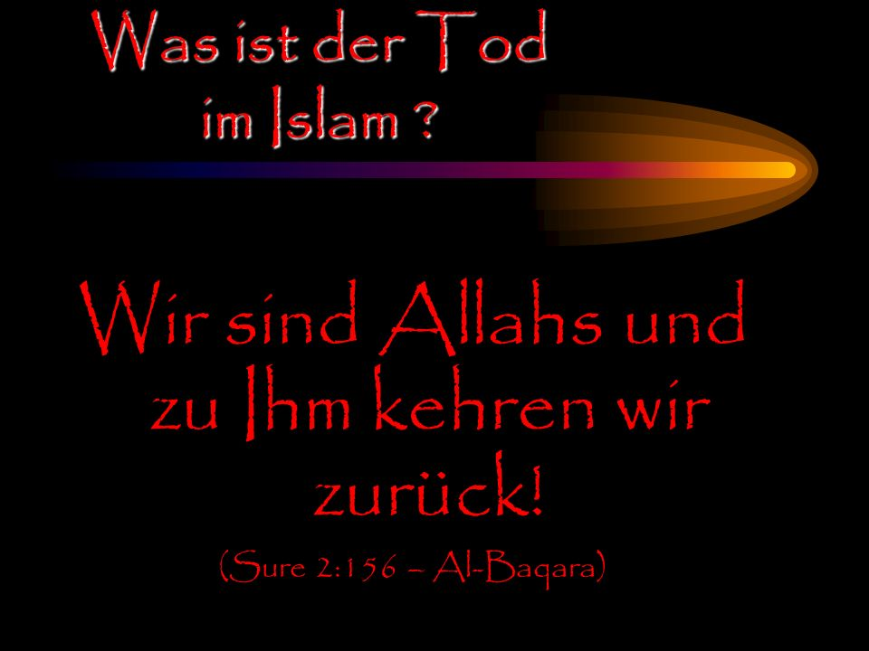Wir sind Allahs und zu Ihm kehren wir zurück!