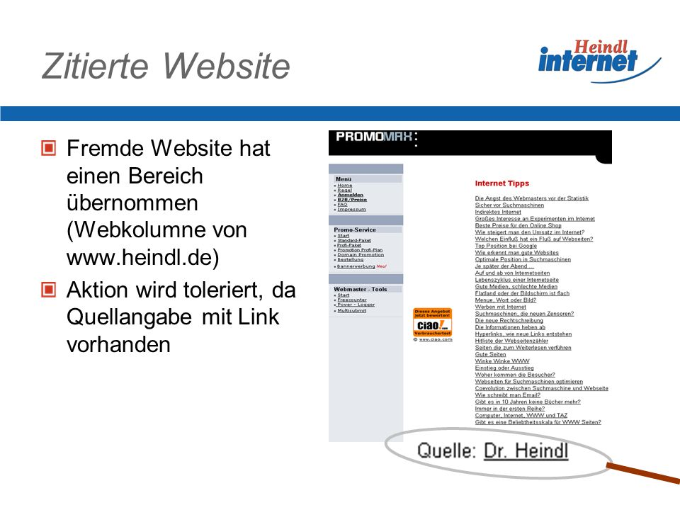 Zitierte WebsiteFremde Website hat einen Bereich übernommen (Webkolumne von www.heindl.de) Aktion wird toleriert, da Quellangabe mit Link vorhanden.