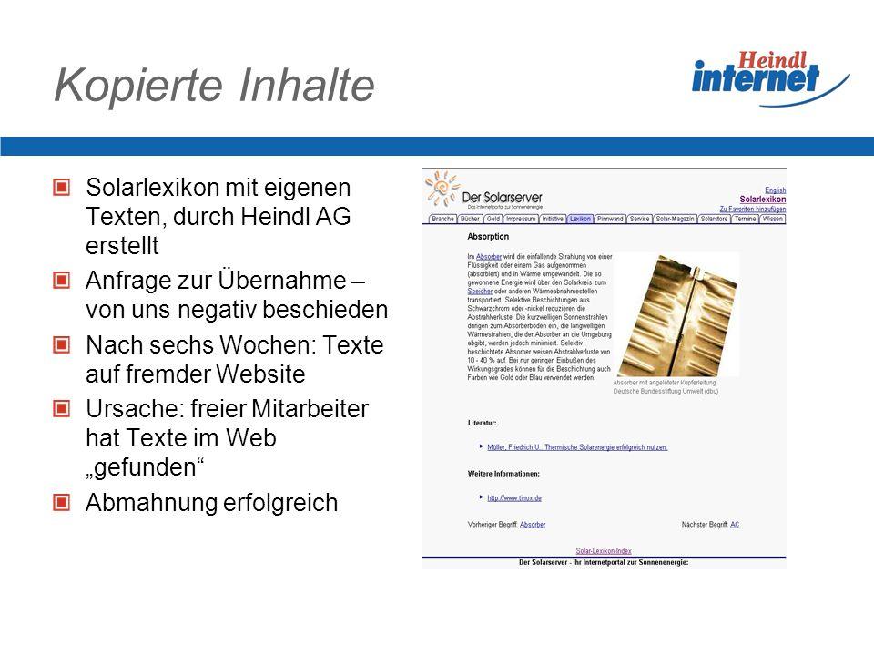 Kopierte InhalteSolarlexikon mit eigenen Texten, durch Heindl AG erstellt. Anfrage zur Übernahme – von uns negativ beschieden.