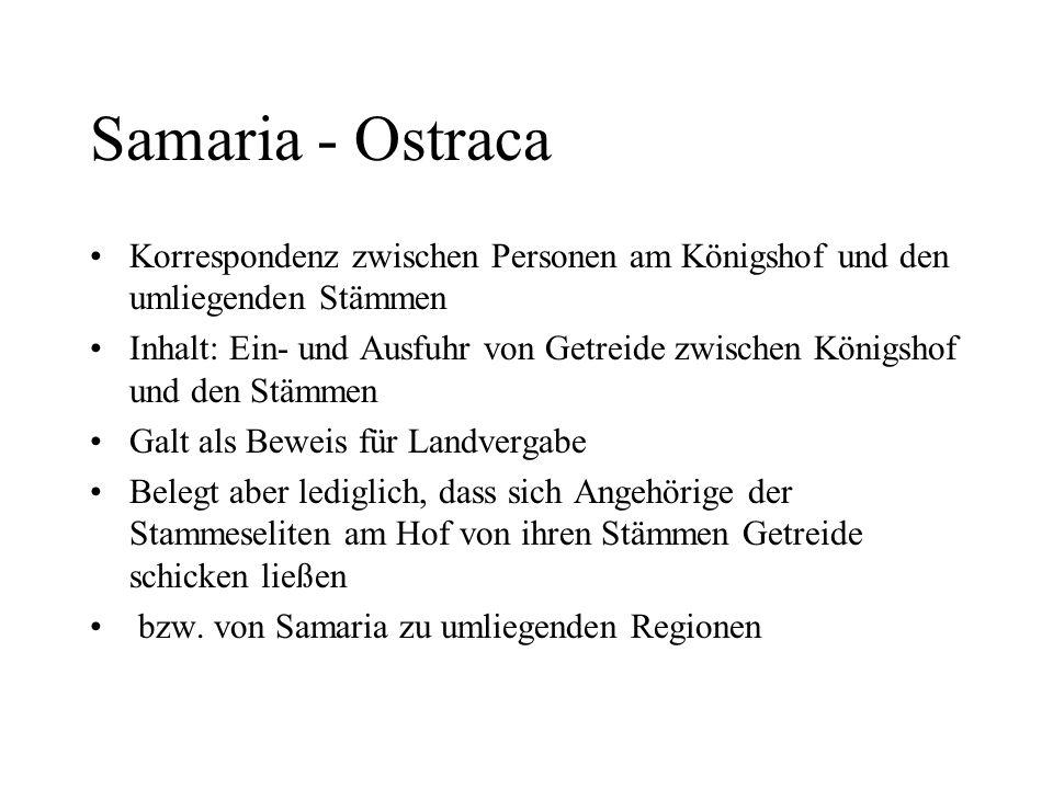 Samaria - Ostraca Korrespondenz zwischen Personen am Königshof und den umliegenden Stämmen.