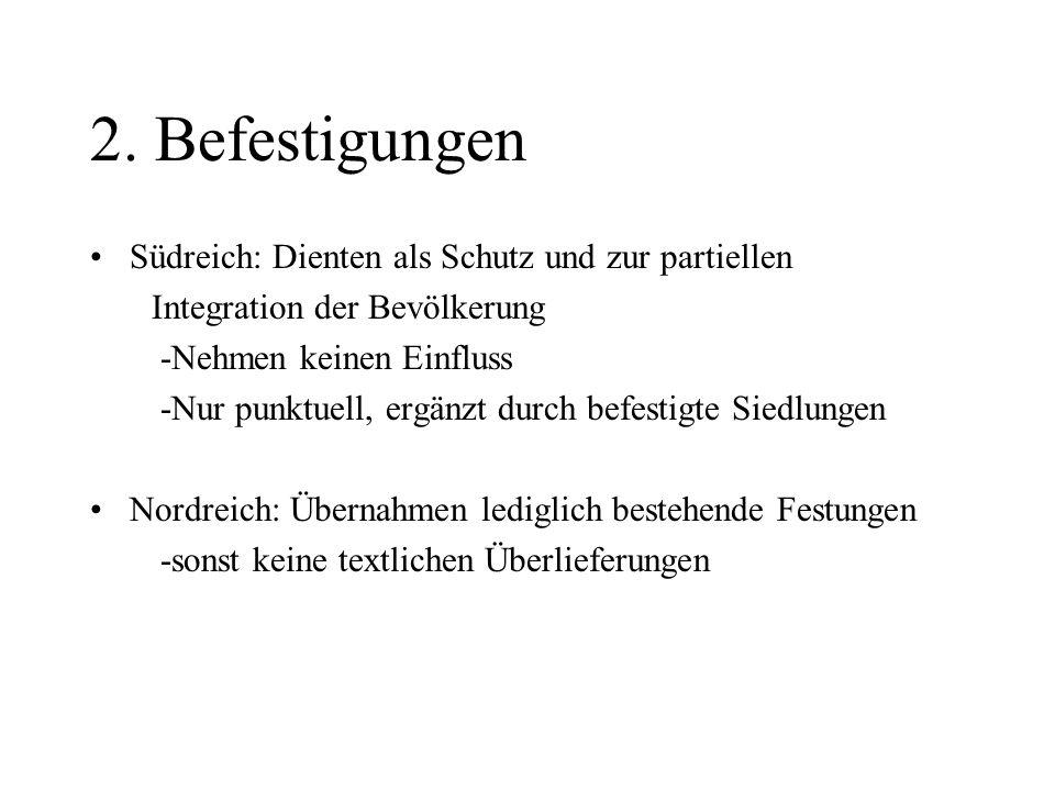 2. Befestigungen Südreich: Dienten als Schutz und zur partiellen