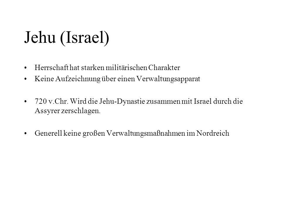 Jehu (Israel) Herrschaft hat starken militärischen Charakter