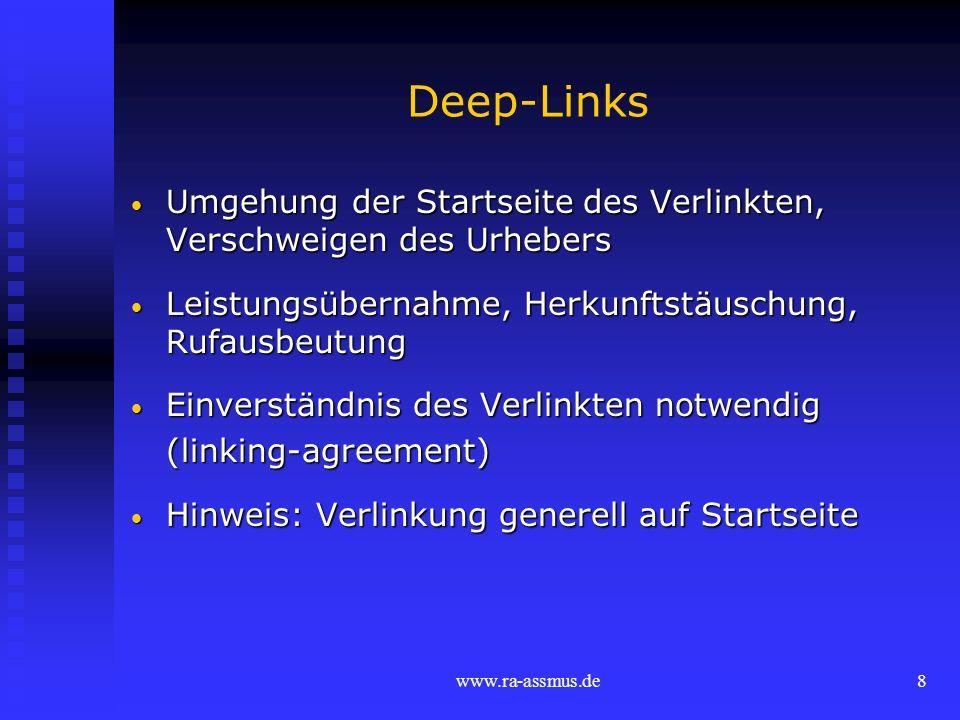 Deep-Links Umgehung der Startseite des Verlinkten, Verschweigen des Urhebers. Leistungsübernahme, Herkunftstäuschung, Rufausbeutung.
