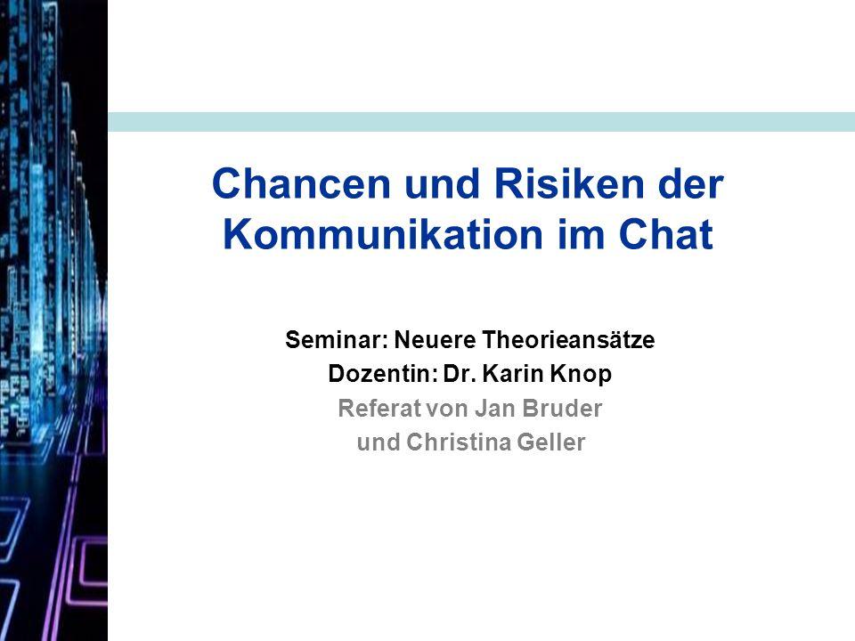 Chancen und Risiken der Kommunikation im Chat