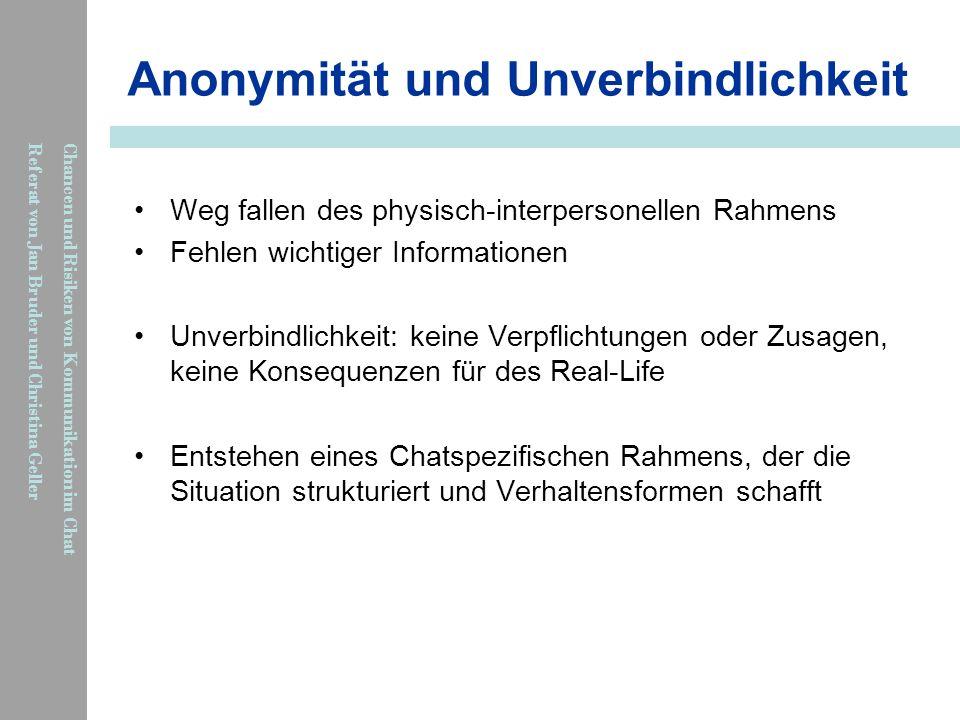 Anonymität und Unverbindlichkeit