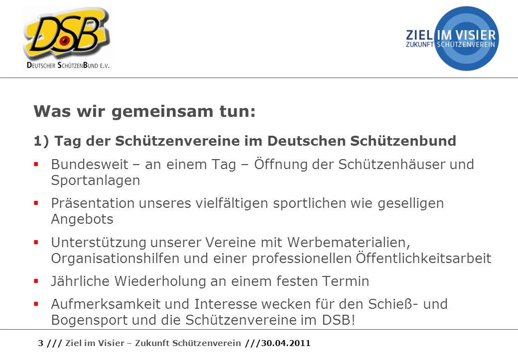 Was wir gemeinsam tun: 1) Tag der Schützenvereine im Deutschen Schützenbund.