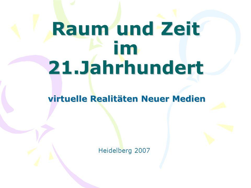 Raum und Zeit im 21.Jahrhundert