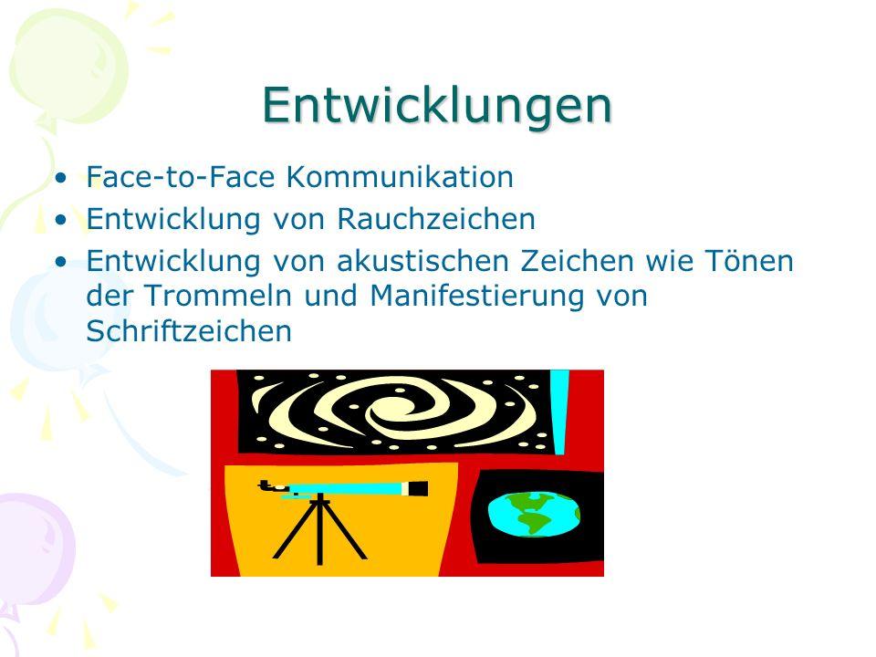 Entwicklungen Face-to-Face Kommunikation Entwicklung von Rauchzeichen