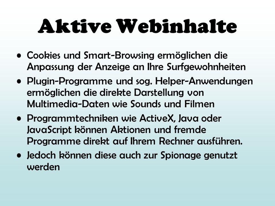 Aktive WebinhalteCookies und Smart-Browsing ermöglichen die Anpassung der Anzeige an Ihre Surfgewohnheiten.