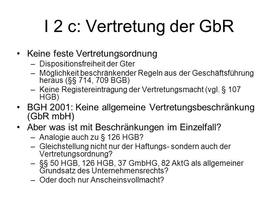 I 2 c: Vertretung der GbR Keine feste Vertretungsordnung