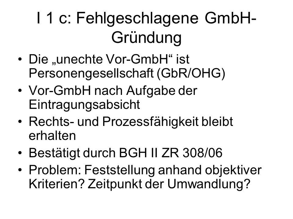 I 1 c: Fehlgeschlagene GmbH- Gründung