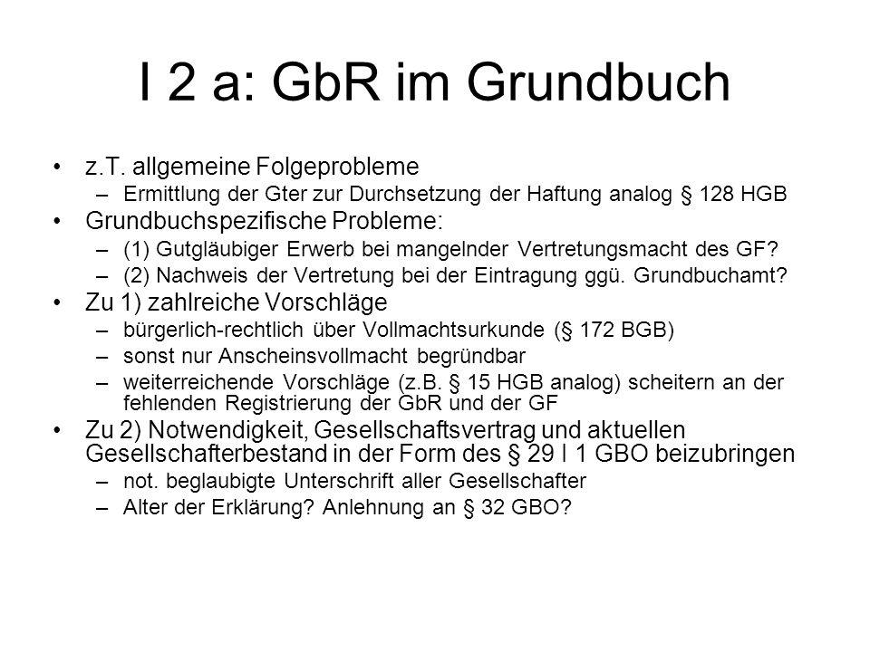 I 2 a: GbR im Grundbuch z.T. allgemeine Folgeprobleme