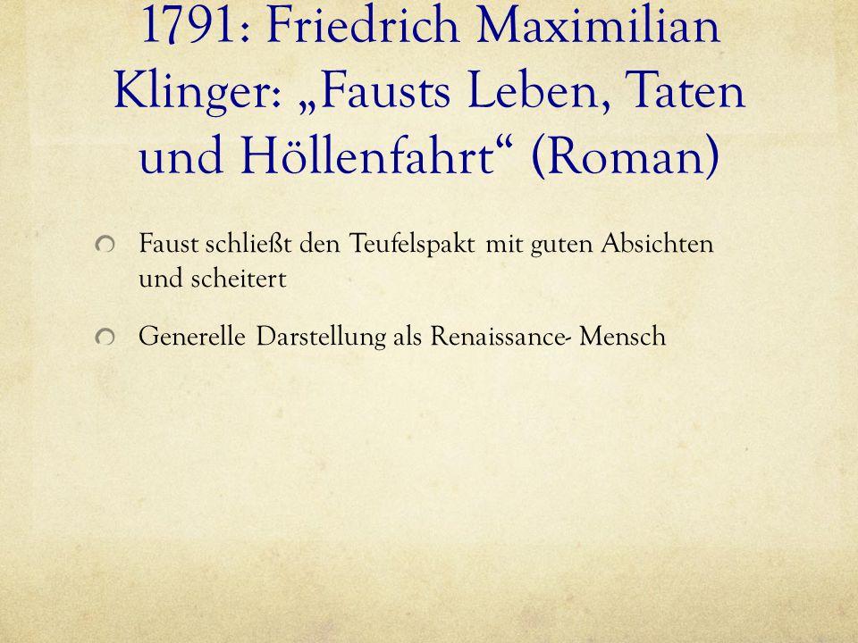"1791: Friedrich Maximilian Klinger: ""Fausts Leben, Taten und Höllenfahrt (Roman)"