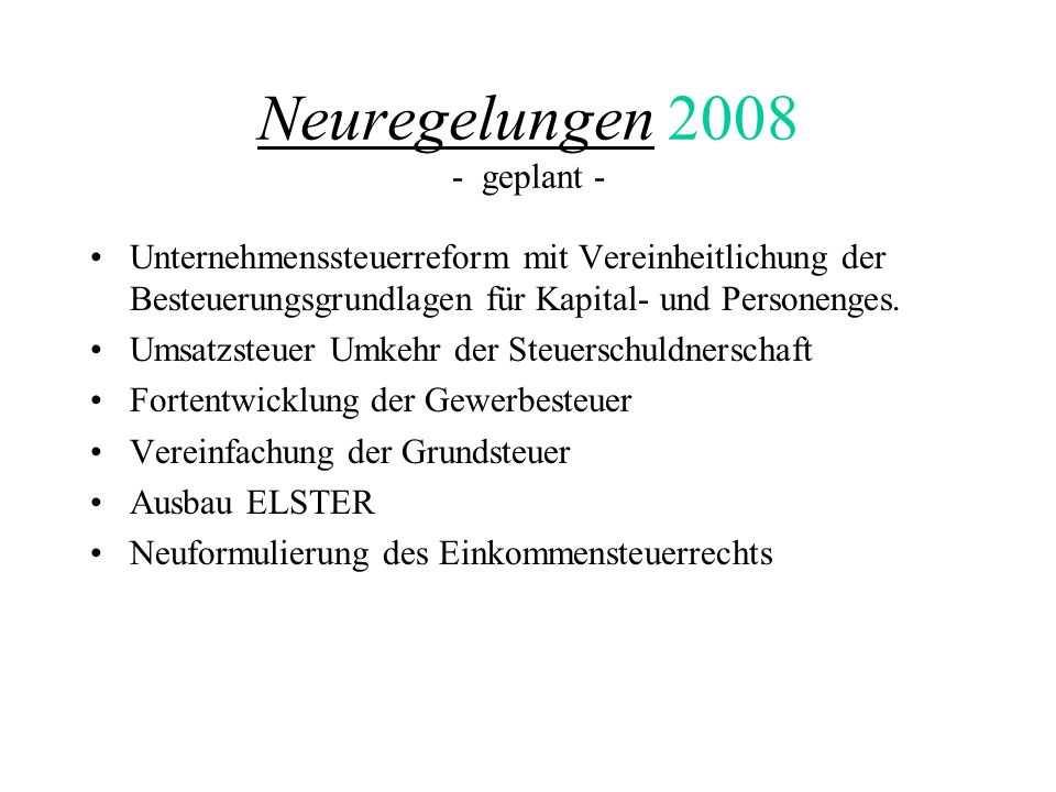 Neuregelungen 2008 - geplant -