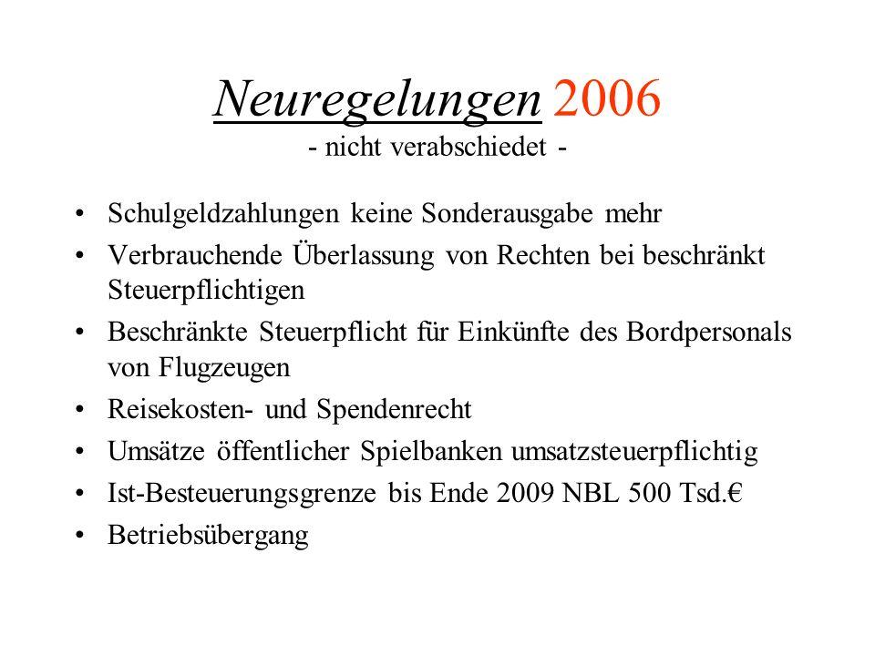 Neuregelungen 2006 - nicht verabschiedet -