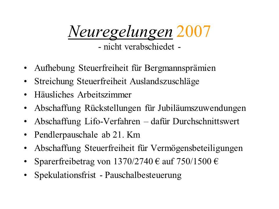 Neuregelungen 2007 - nicht verabschiedet -