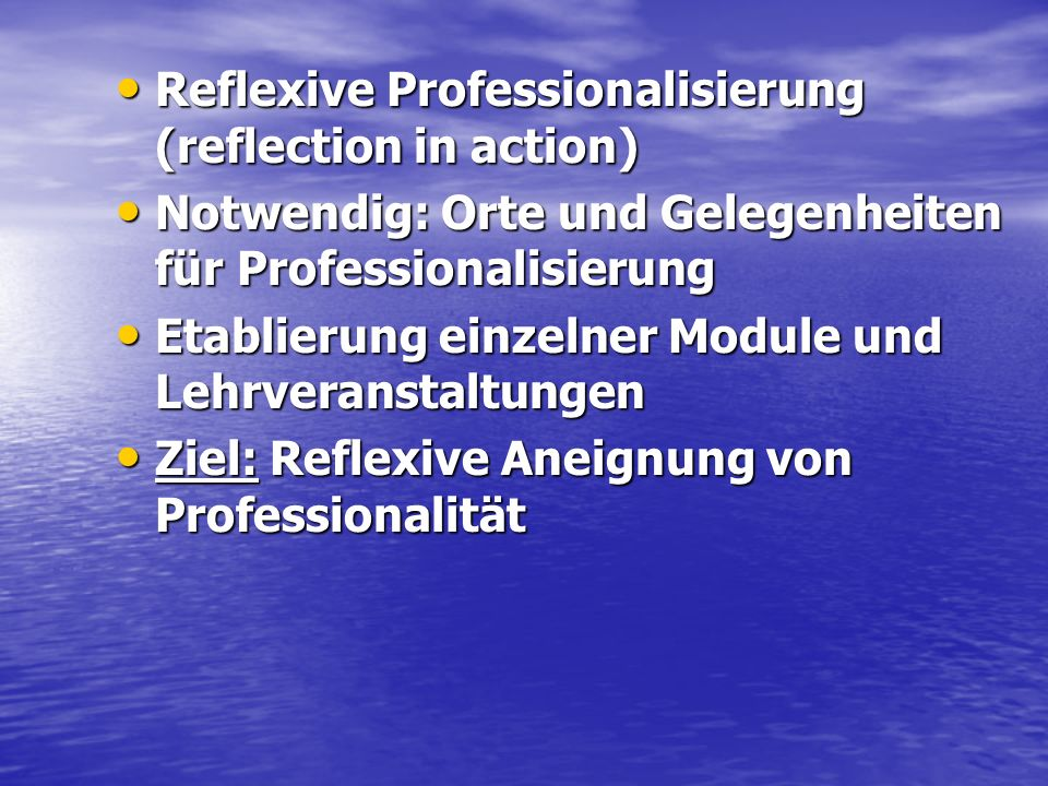 Reflexive Professionalisierung (reflection in action)