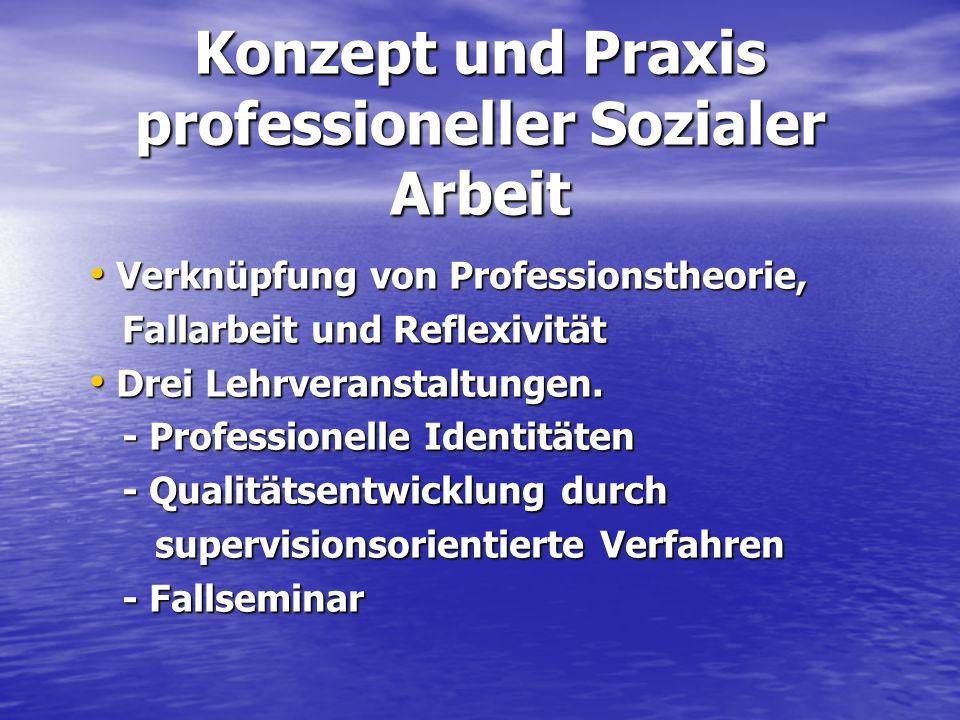 Konzept und Praxis professioneller Sozialer Arbeit