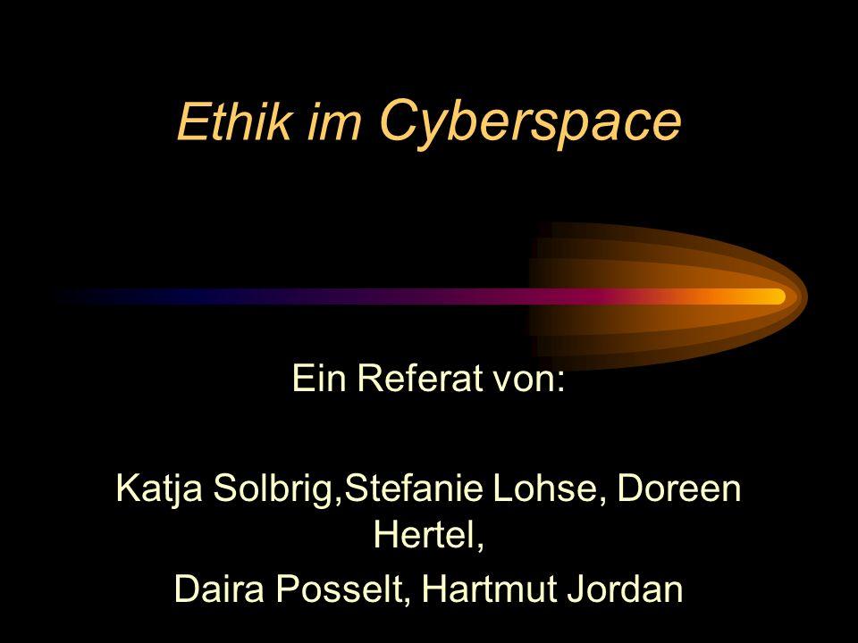 Ethik im Cyberspace Ein Referat von: