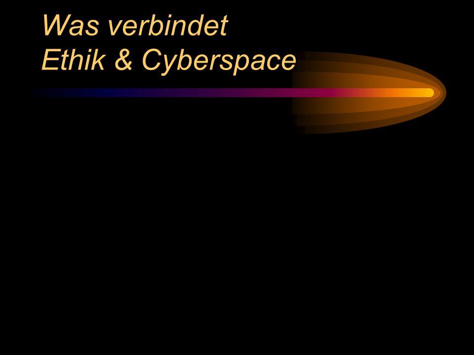 Was verbindet Ethik & Cyberspace