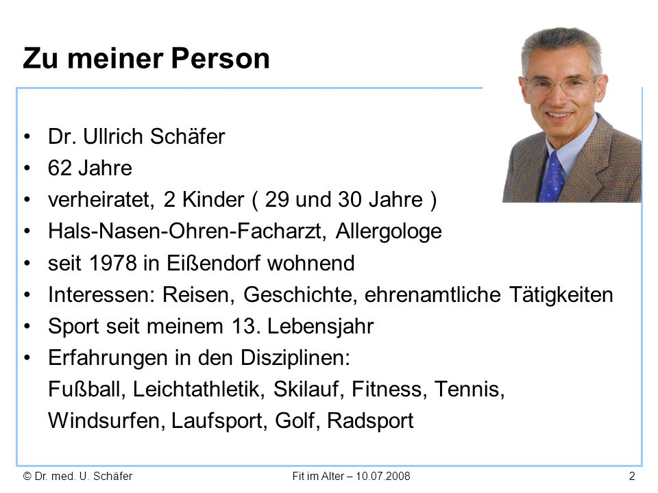 Zu meiner Person Dr. Ullrich Schäfer 62 Jahre