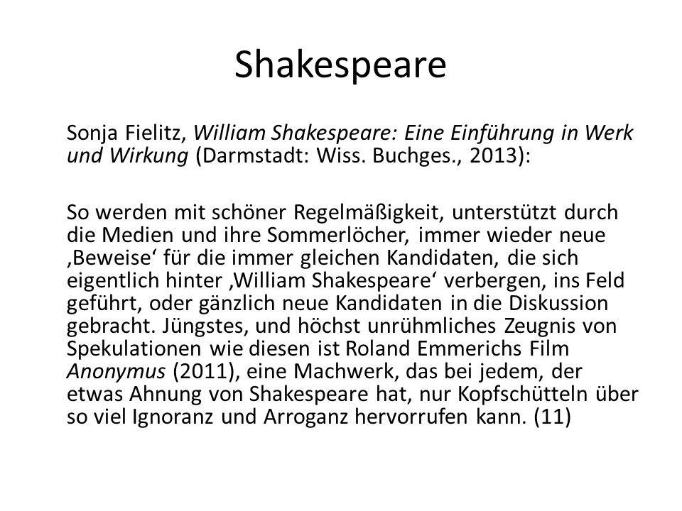 Shakespeare Sonja Fielitz, William Shakespeare: Eine Einführung in Werk und Wirkung (Darmstadt: Wiss. Buchges., 2013):