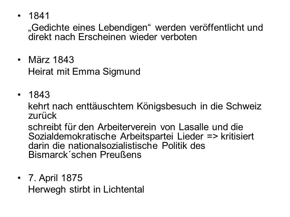 """1841""""Gedichte eines Lebendigen werden veröffentlicht und direkt nach Erscheinen wieder verboten. März 1843."""