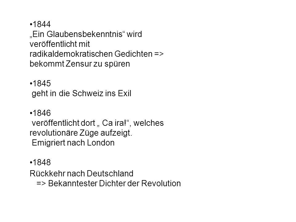 """1844 """"Ein Glaubensbekenntnis wird veröffentlicht mit radikaldemokratischen Gedichten => bekommt Zensur zu spüren."""