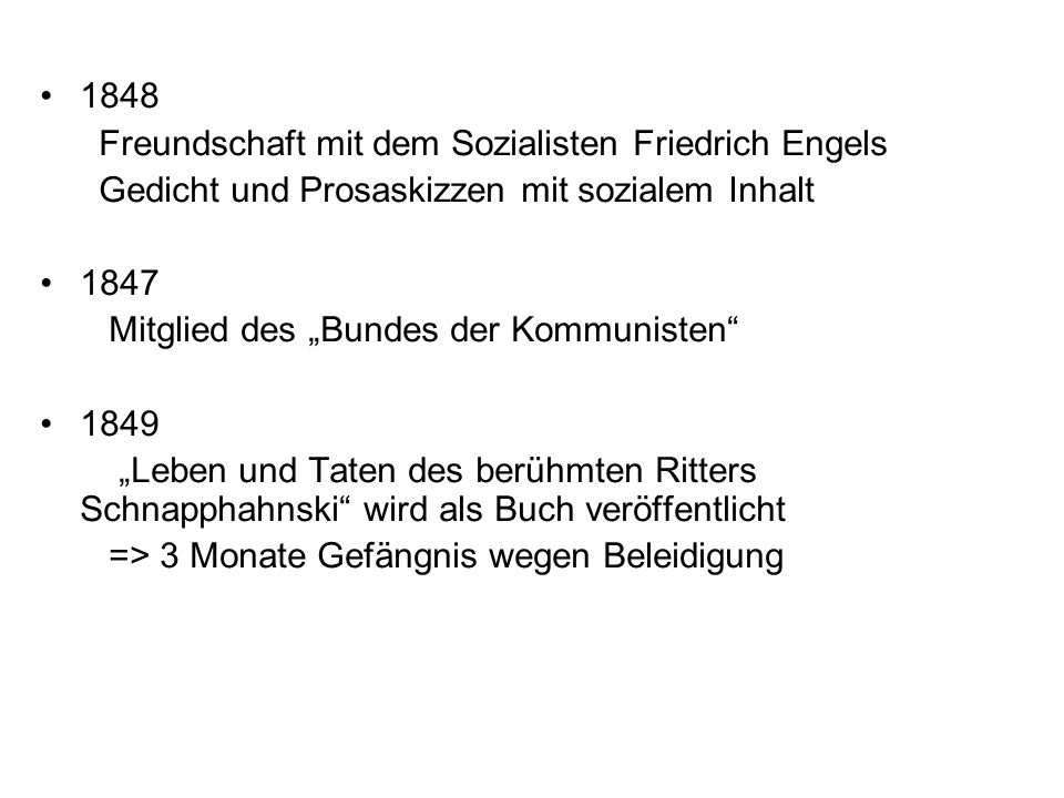 1848Freundschaft mit dem Sozialisten Friedrich Engels. Gedicht und Prosaskizzen mit sozialem Inhalt.