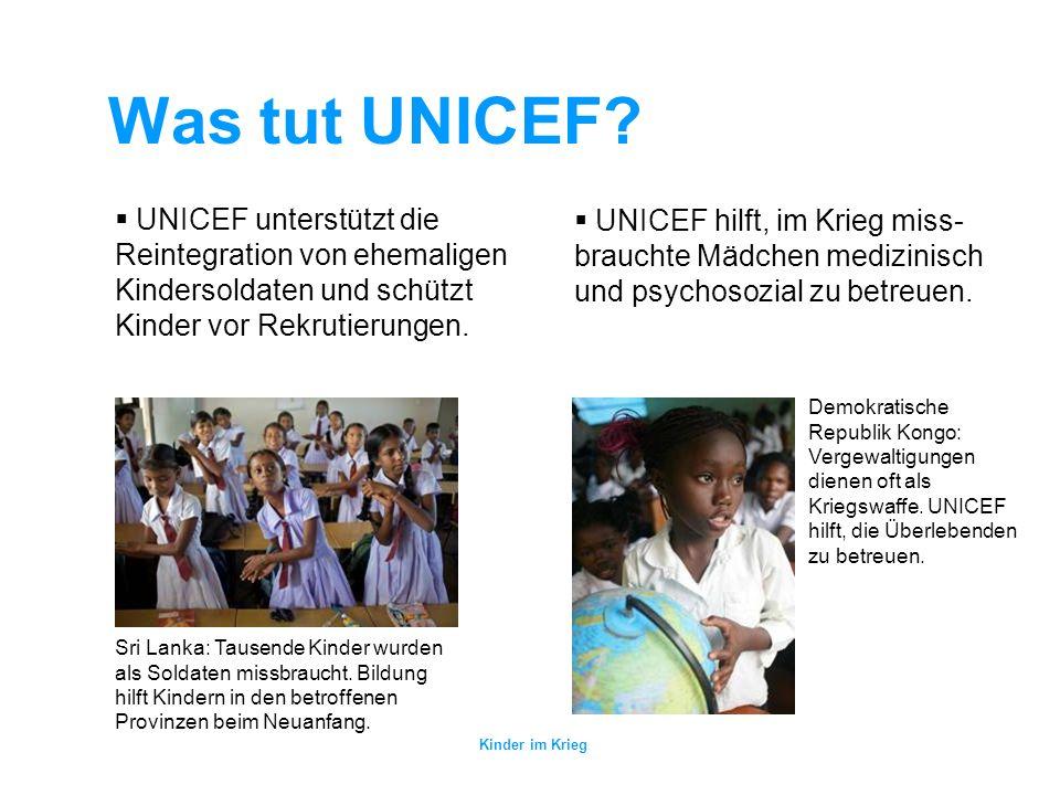 Was tut UNICEF UNICEF unterstützt die Reintegration von ehemaligen Kindersoldaten und schützt Kinder vor Rekrutierungen.