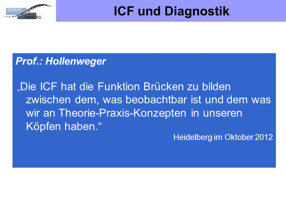 ICF und Diagnostik Prof.: Hollenweger