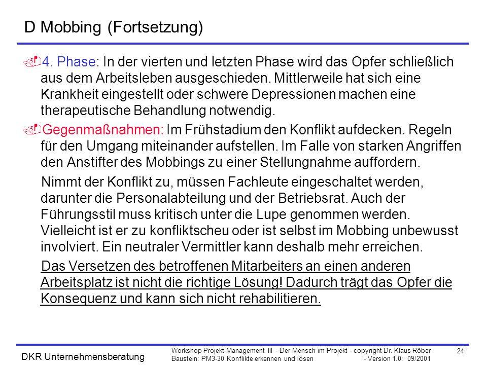 D Mobbing (Fortsetzung)