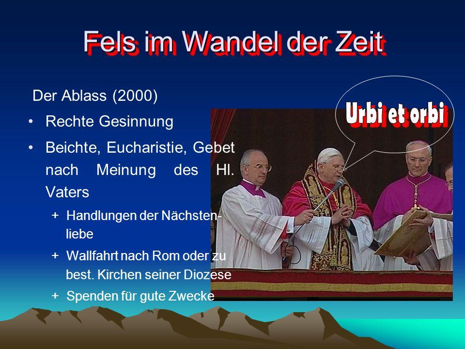 Fels im Wandel der Zeit Urbi et orbi Der Ablass (2000)