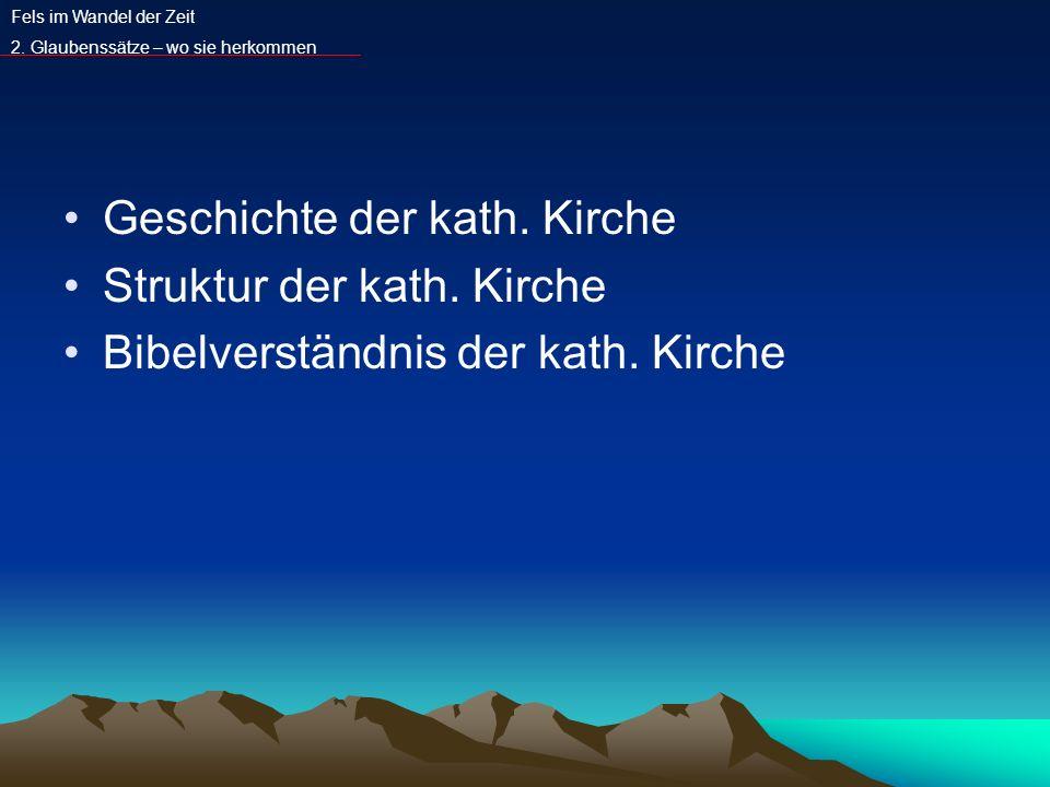 Geschichte der kath. Kirche Struktur der kath. Kirche