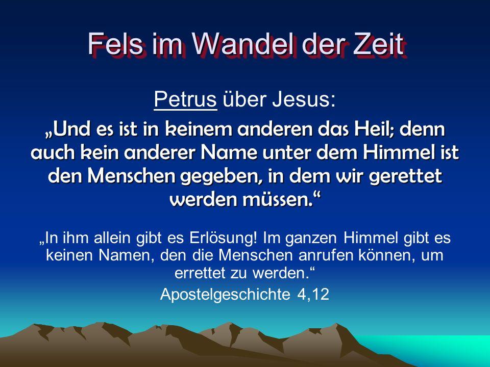 Fels im Wandel der Zeit Petrus über Jesus:
