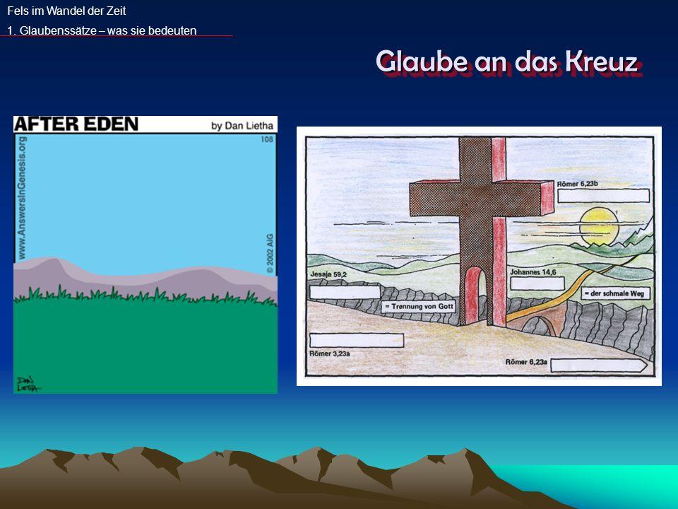 Glaube an das Kreuz Fels im Wandel der Zeit